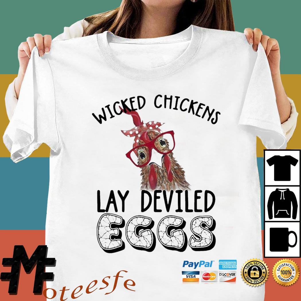 Wicked Chickens Lay Deviled Eggs Chicken Shirt